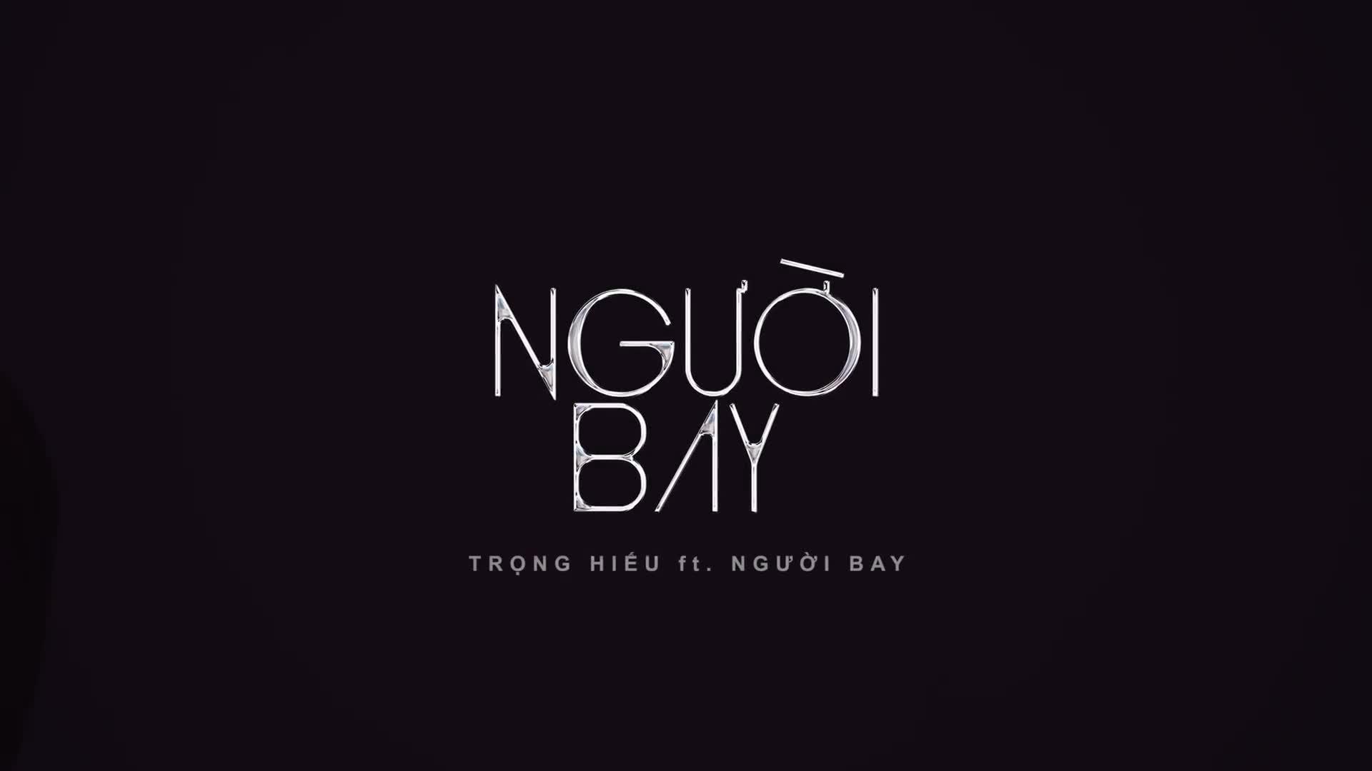NGƯỜI BAY - TRỌNG HIẾU ft. NGƯỜI BAY - Official MV